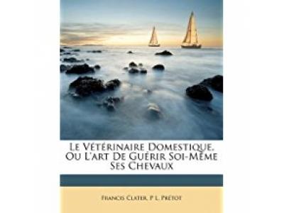 Livre: Le Vétérinaire Domestique, Ou L..