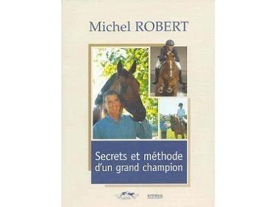 Livre: Michel Robert - Secrets et méth..