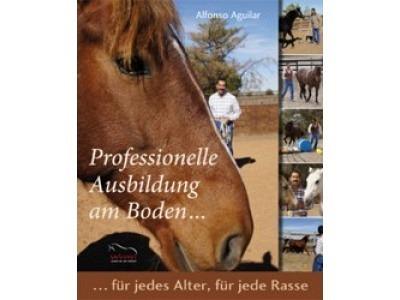 Buch: Professionelle Ausbildung am Boden - Alfonso Aguilar
