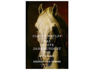 Buch: Das letzte Jahrhundert der Pferde