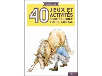 Livre: 40 jeux et activités pour éduqu..