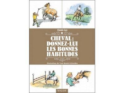 Livre: Cheval : Donnez-lui les bonnes ..