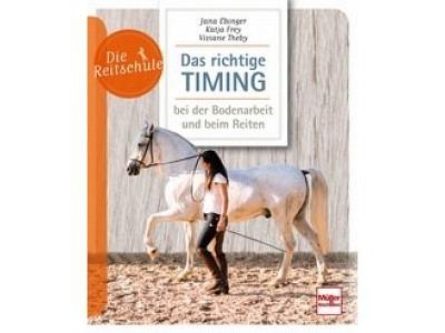 Buch: Das richtige Timing - bei der Bodenarbeit und beim Reiten