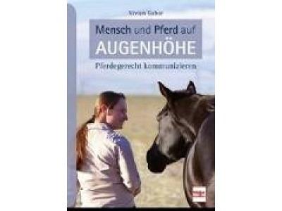 Buch: Mensch und Pferd auf Augenhöhe, Vivian Gabor