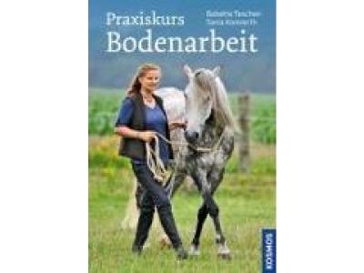 Buch: Praxiskurs Bodenarbeit, Babette Teschen